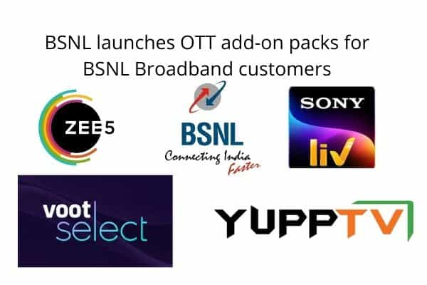 BSNL launches ZEE5, SonyLIV, Voot select, YuppTV, etc. OTT add-on packs for BSNL Broadband customers